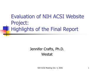 Evaluation of NIH ACSI Website Project:   Highlights of the Final Report