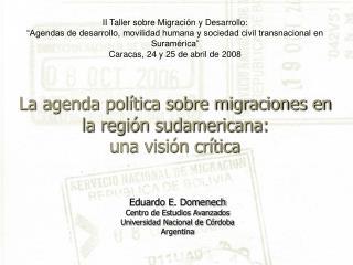 La agenda política sobre migraciones en la región sudamericana:  una visión crítica