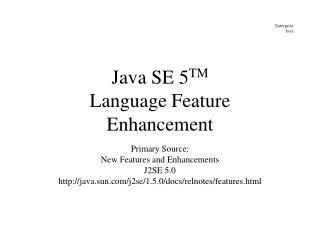 Java SE 5TM Language Feature Enhancement