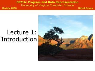 CS216: Program and Data Representation University of Virginia Computer Science