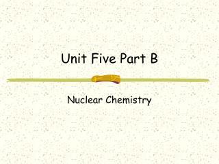 Unit Five Part B