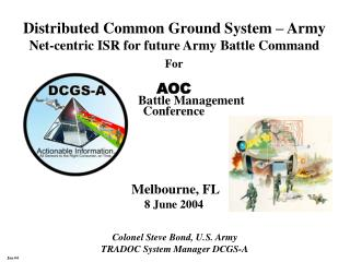 Distributed Common Ground System – Army Net-centric ISR for future Army Battle Command