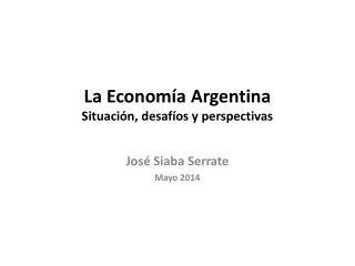 La Economía Argentina Situación, desafíos y perspectivas