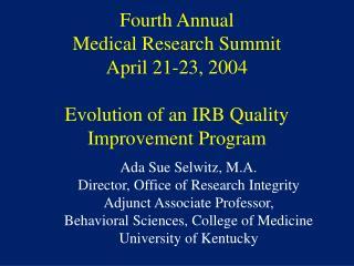 Ada Sue Selwitz, M.A.   Director, Office of Research Integrity Adjunct Associate Professor,