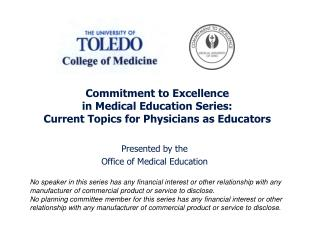 Commitment to Excellence  in Medical Education Series:  Current Topics for Physicians as Educators