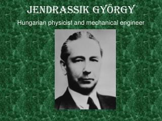 Jendrassik György Hungarian physicist and mechanical engineer