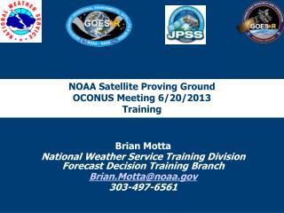 NOAA Satellite Proving Ground OCONUS Meeting 6/20/2013 Training