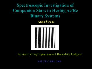 Spectroscopic Investigation of Companion Stars in Herbig Ae/Be Binary Systems Anne Sweet