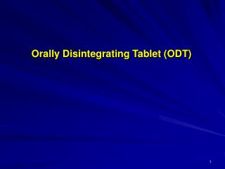 Orally Disintegrating Tablet (ODT)