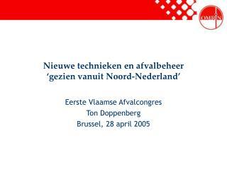 Nieuwe technieken en afvalbeheer �gezien vanuit Noord-Nederland�