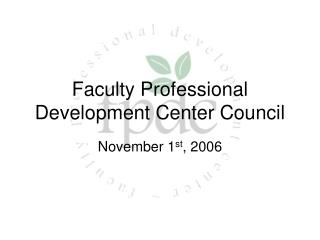 Faculty Professional Development Center Council