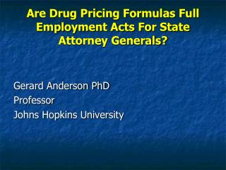 Are Drug Pricing Formulas Full Employment Acts For State Attorney Generals?