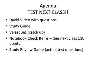 Agenda TEST NEXT CLASS!!
