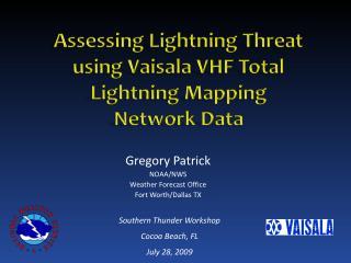 Assessing Lightning Threat using Vaisala VHF Total Lightning Mapping Network Data