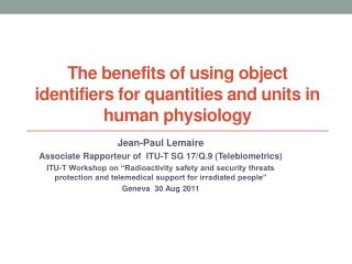 The benefits of using object identifiers for quantities and units in human physiology