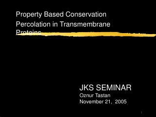 JKS SEMINAR  Oznur Tastan                           November 21,  2005
