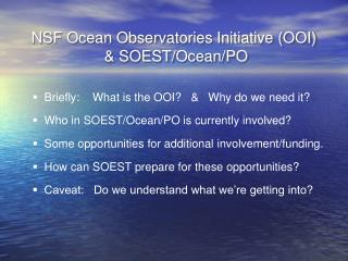 NSF Ocean Observatories Initiative (OOI)  & SOEST/Ocean/PO