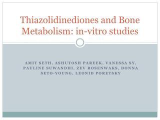 Thiazolidinediones and Bone Metabolism: in-vitro studies