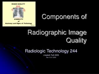 Components of  Radiographic Image Quality