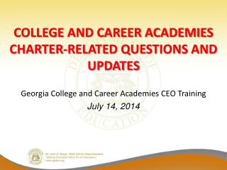 College and Career Academies Charter-Related Questions and updates
