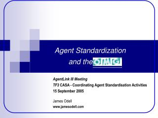 Agent Standardization  and the OMG