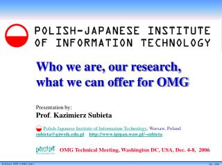 Who we are, our research,  what we can offer for OMG