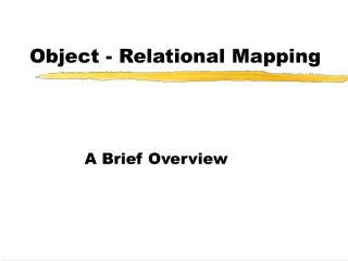 Object - Relational Mapping