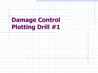 Damage Control  Plotting Drill #1