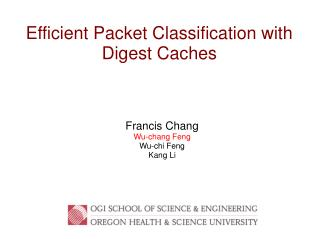 Efficient Packet Classification with  Digest Caches