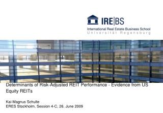 Determinants of Risk-Adjusted REIT Performance - Evidence from US Equity REITs