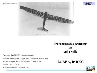 Prévention des accidents en vol à voile Le BEA, le REC