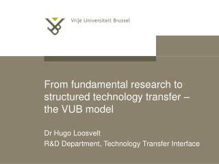 From fundamental research to structured technology transfer   the VUB model