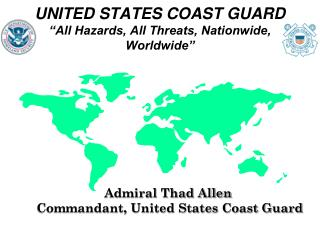 "UNITED STATES COAST GUARD ""All Hazards, All Threats, Nationwide, Worldwide"""