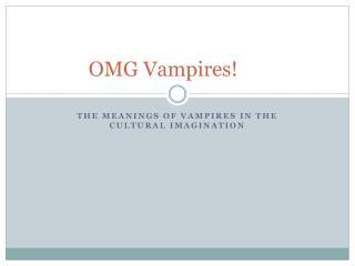 OMG Vampires!