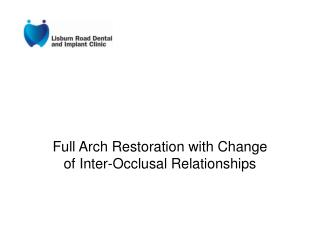 Full Arch Restoration with Change of Inter-Occlusal Relationships