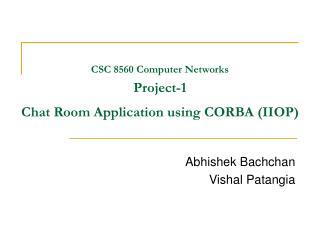 CSC 8560 Computer Networks Project-1  Chat Room Application using CORBA (IIOP)