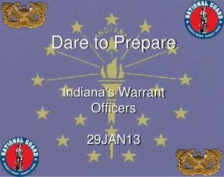 Dare to Prepare Indiana�s  Warrant Officers 29JAN13