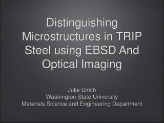 Distinguishing Microstructures in TRIP Steel using EBSD And Optical Imaging