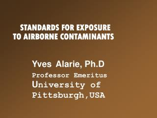 STANDARDS FOR EXPOSURE                      TO AIRBORNE CONTAMINANTS