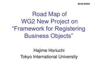 "Road Map of   WG2 New Project on ""Framework for Registering Business Objects"""