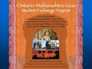 The Ontario Maharashtra Goa Student Exchange Program Dr. Lalu Mansinha Academic Director, OMG And