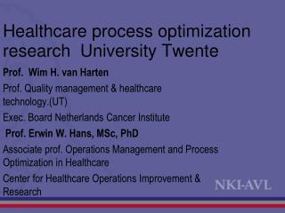 Healthcare process optimization  research  University Twente