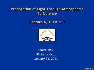 Propagation of Light Through Atmospheric Turbulence Lecture 6, ASTR 289