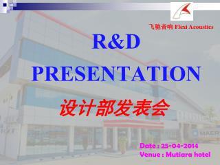 R&D PRESENTATION