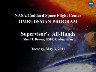 NASA/Goddard Space Flight Center OMBUDSMAN PROGRAM Supervisor's  All-Hands
