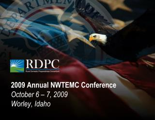 2009 Annual  NWTEMC  Conference October 6 – 7, 2009 Worley, Idaho