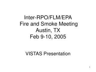 Inter-RPO/FLM/EPA  Fire and Smoke Meeting  Austin, TX Feb 9-10, 2005