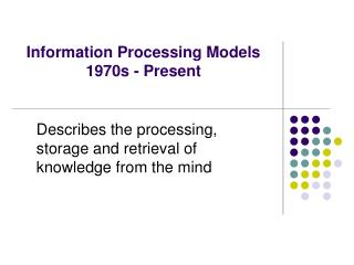 Information Processing Models 1970s - Present