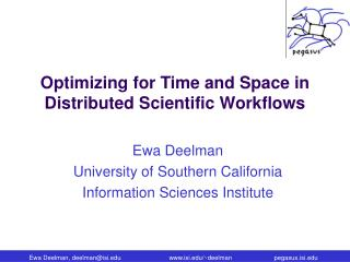 Optimizing for Time and Space in Distributed Scientific Workflows