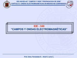 "EIE - 340 ""CAMPOS Y ONDAS ELECTROMAGNÉTICAS"""